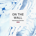 On the Wall - Visual Arts End of Year Show 2019